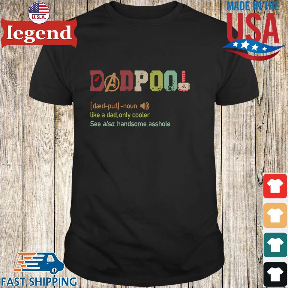 Avengers Dadpool Like A Dad Only Cooler Shirt