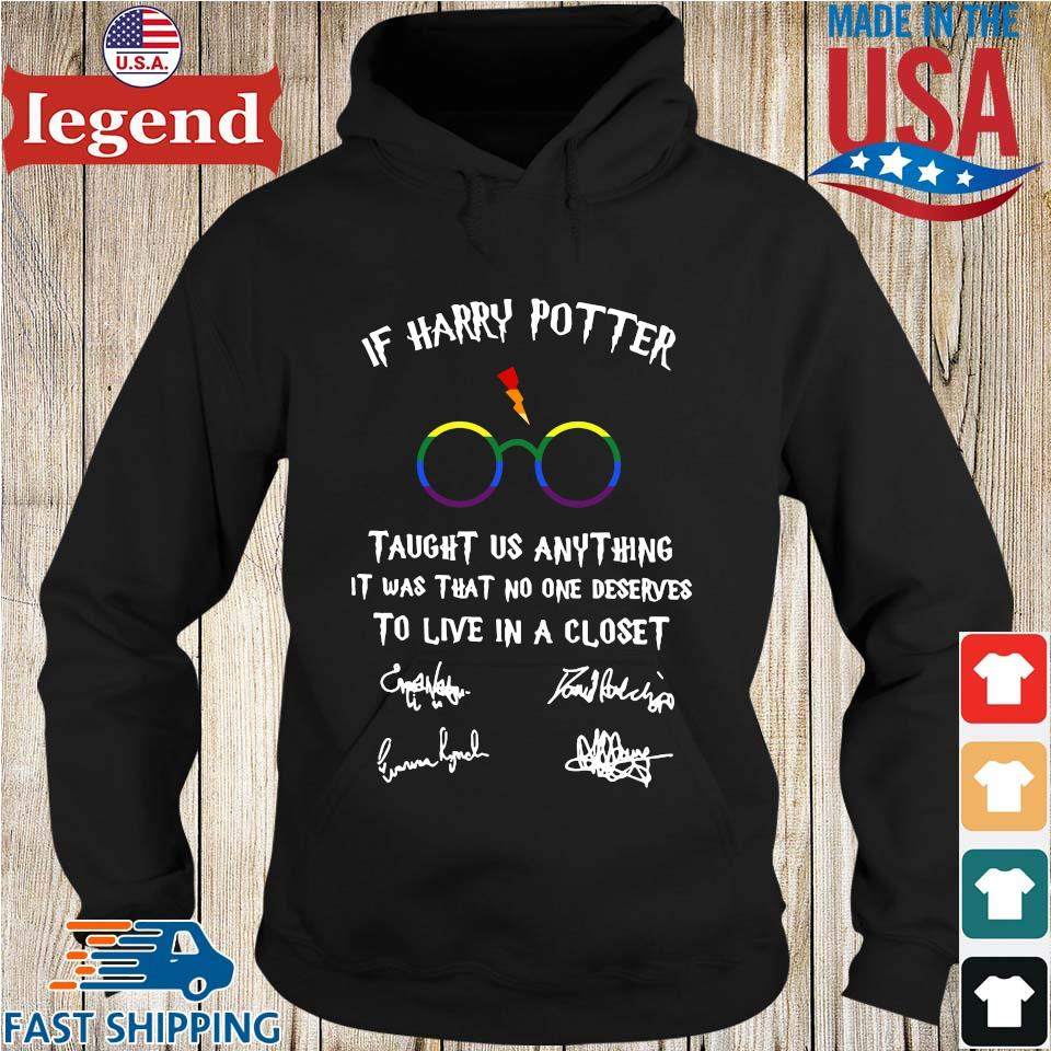 If Harry Potter Taught Us Anything It Was That No One Deserves To Live In A Closet Shirt Hoodie den