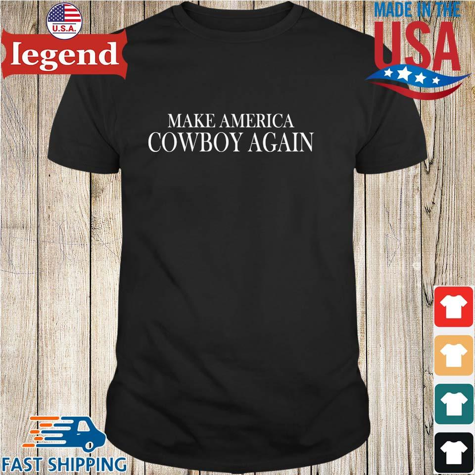 Make America Cowboy Again Shirt
