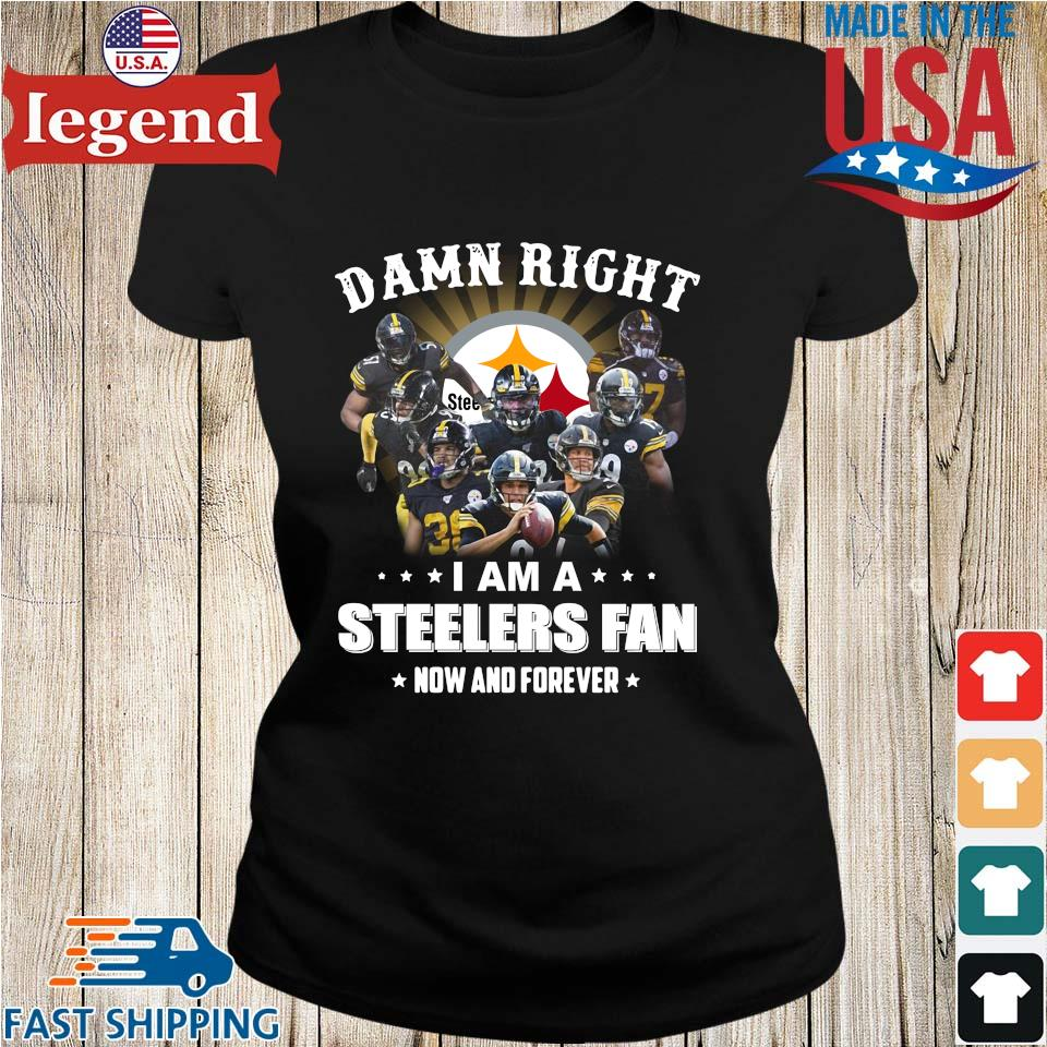 Damn right I am a Pittsburgh Steelers Fan now and forever s Ladies den
