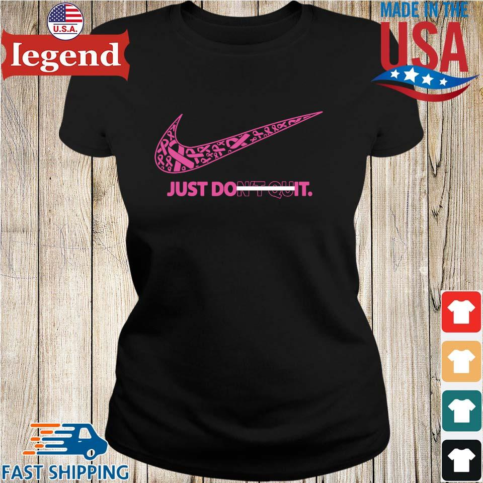 Breast cancer awareness Nike just don't quit s Ladies den
