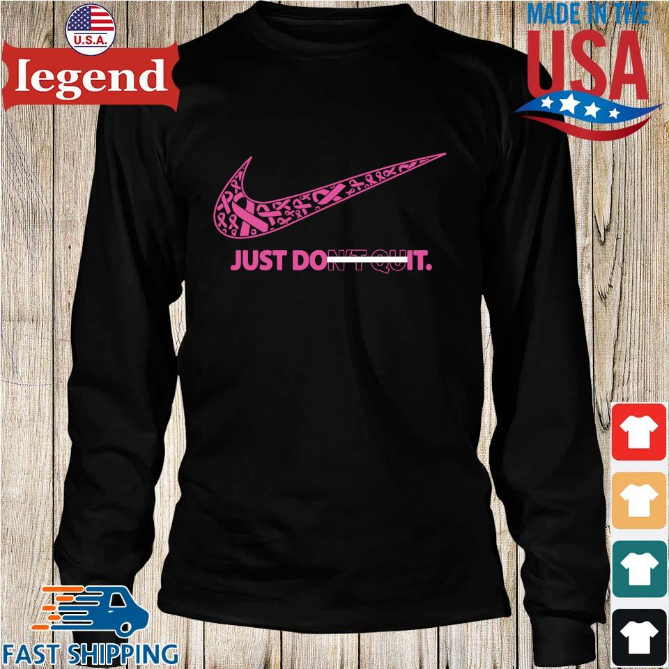 Breast cancer awareness Nike just don't quit s Longs den
