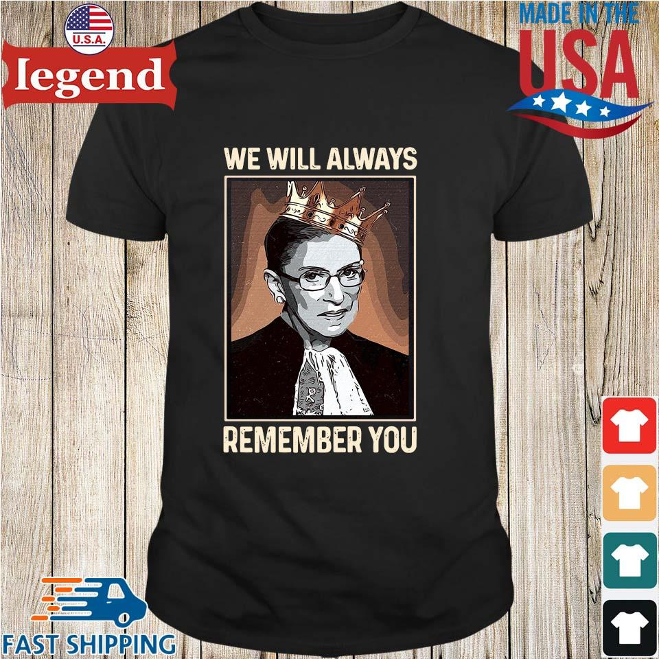 Rip Ruth Bader Ginsburg crown we will always remember you shirt