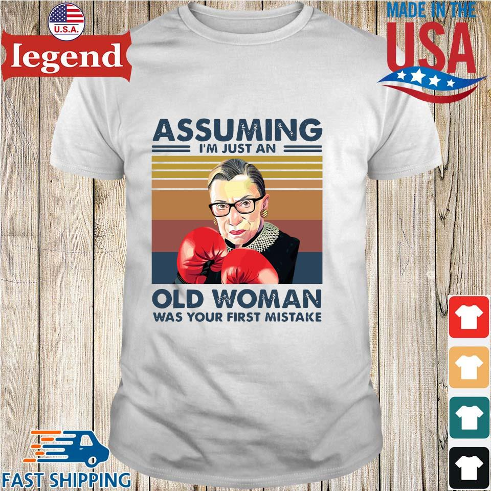 Ruth Bader Ginsburg assuming I'm just an old woman was your first mistake vintage shirt