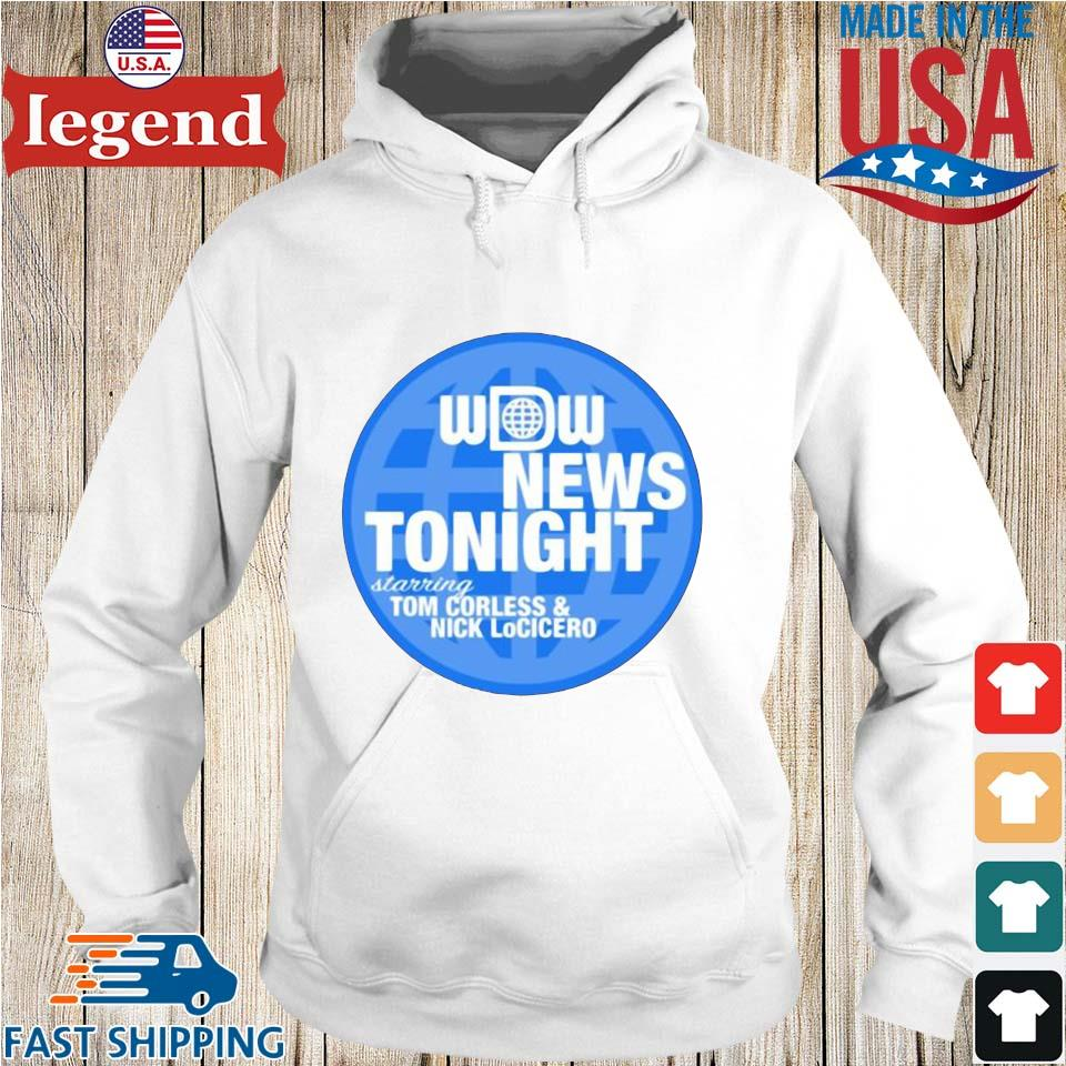 Wdw news tonight starring tom corless and nick locicero s Hoodie trang
