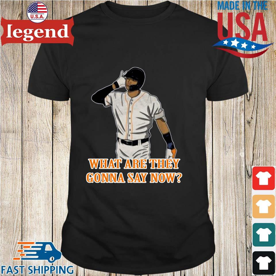 What are they gonna say now shirt