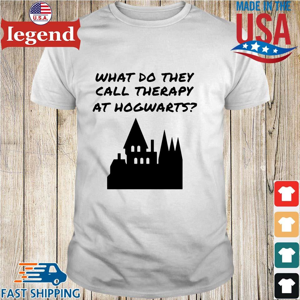 What do they call therapy at hogwarts shirt
