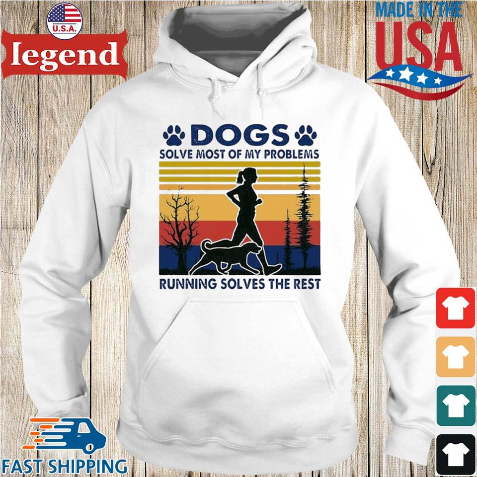 Dogs Solve Most Of My Problems Running Solves The Rest Vintage Retro Shirt Hoodie trang-min