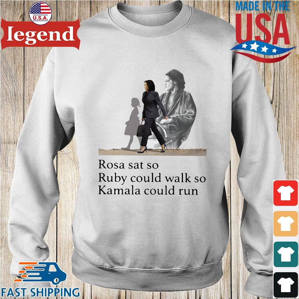 Kamala Harris rosa sat so ruby could walk so Kamala could run shirt