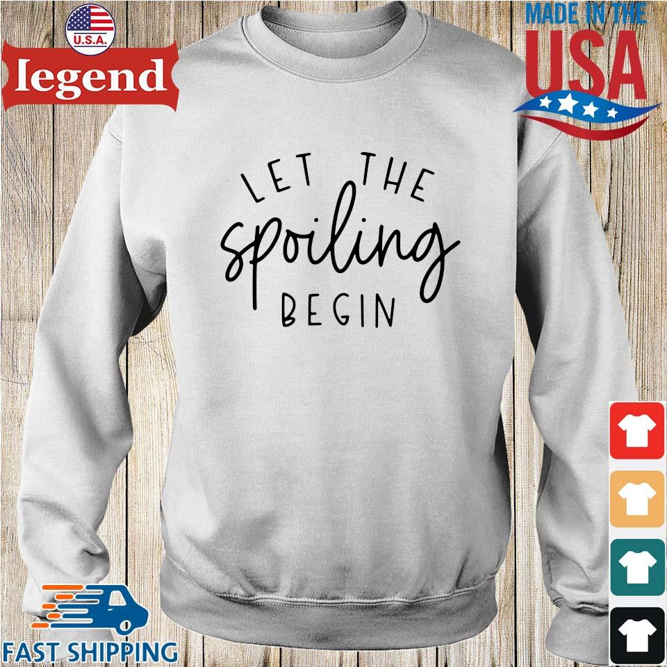 Let the spoiling begin shirt
