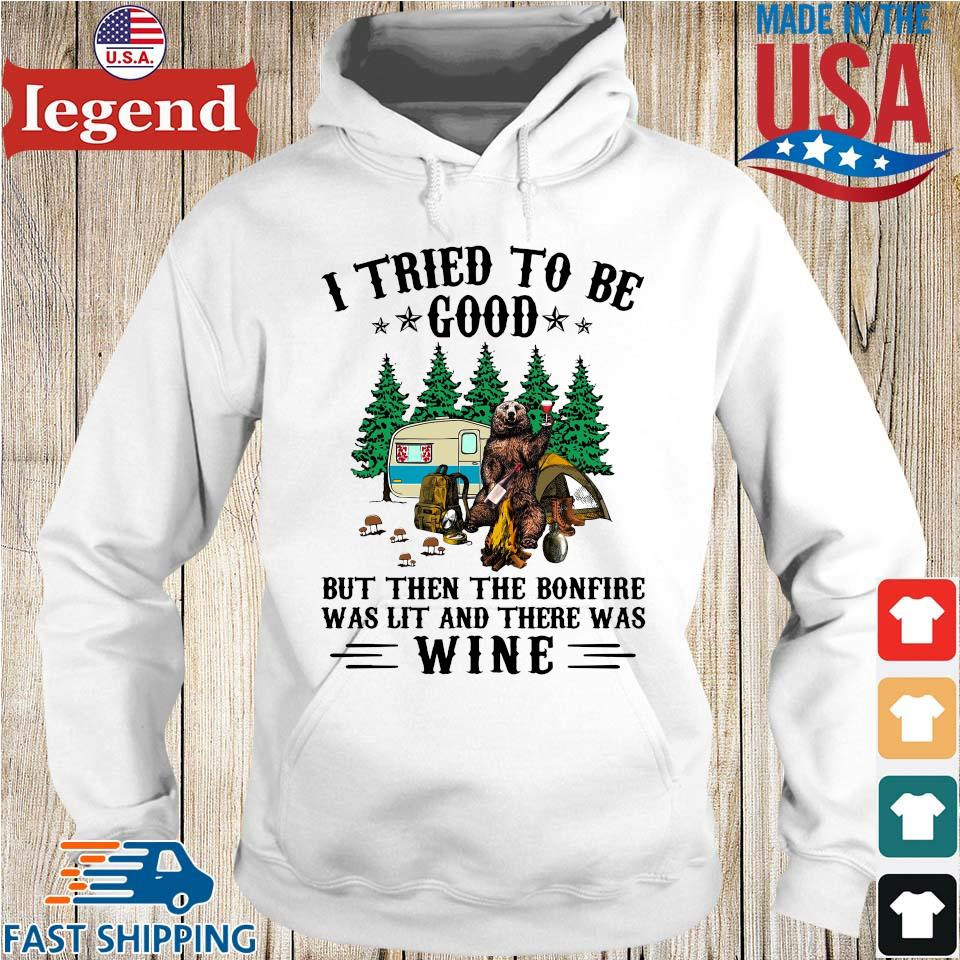 Bear camping I tried to be good but then the bonfire was lit and there was wine Hoodie trang-min