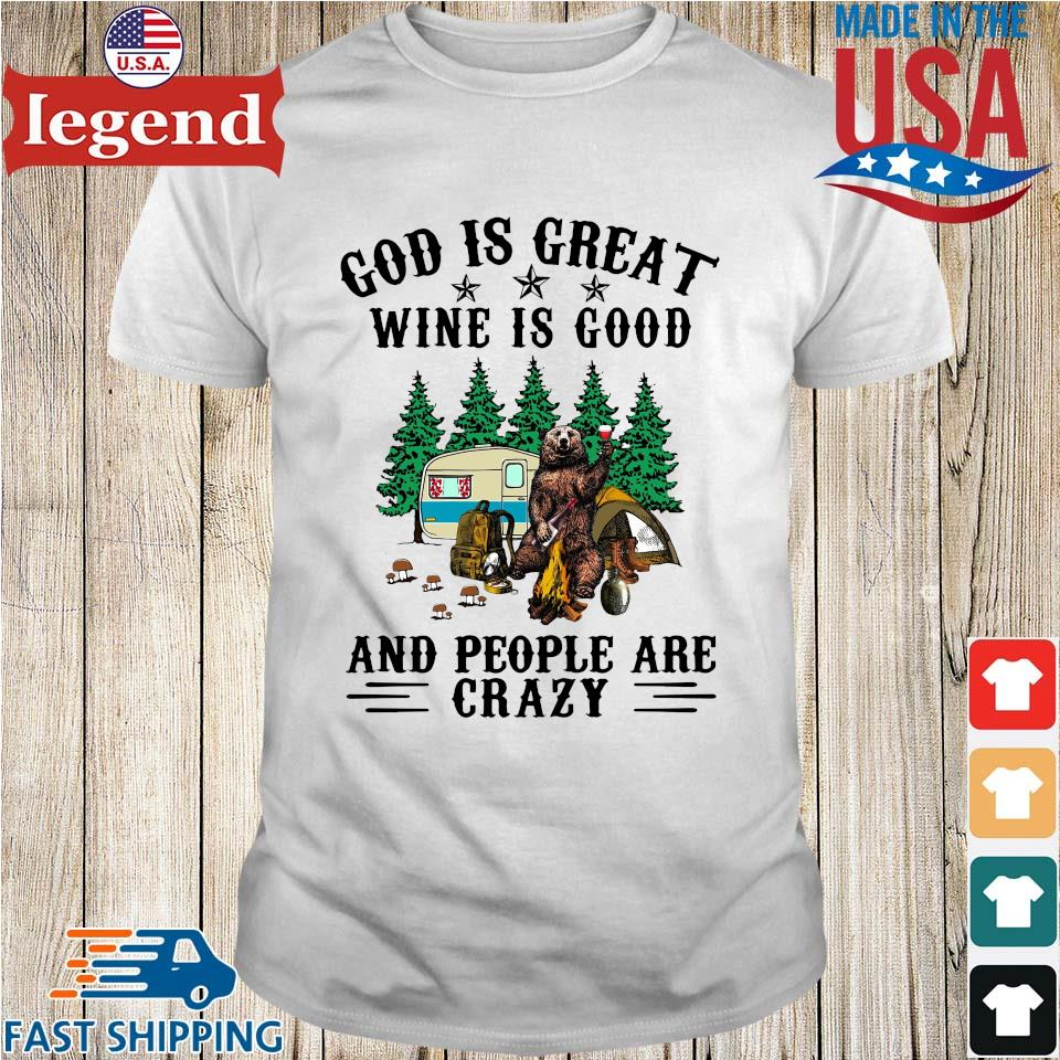 Bear god is great wine is good and people are crazy shirt
