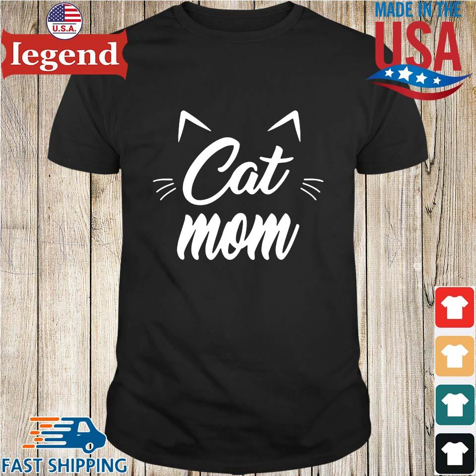 Cat Mom Happy Mothers Day Shirt