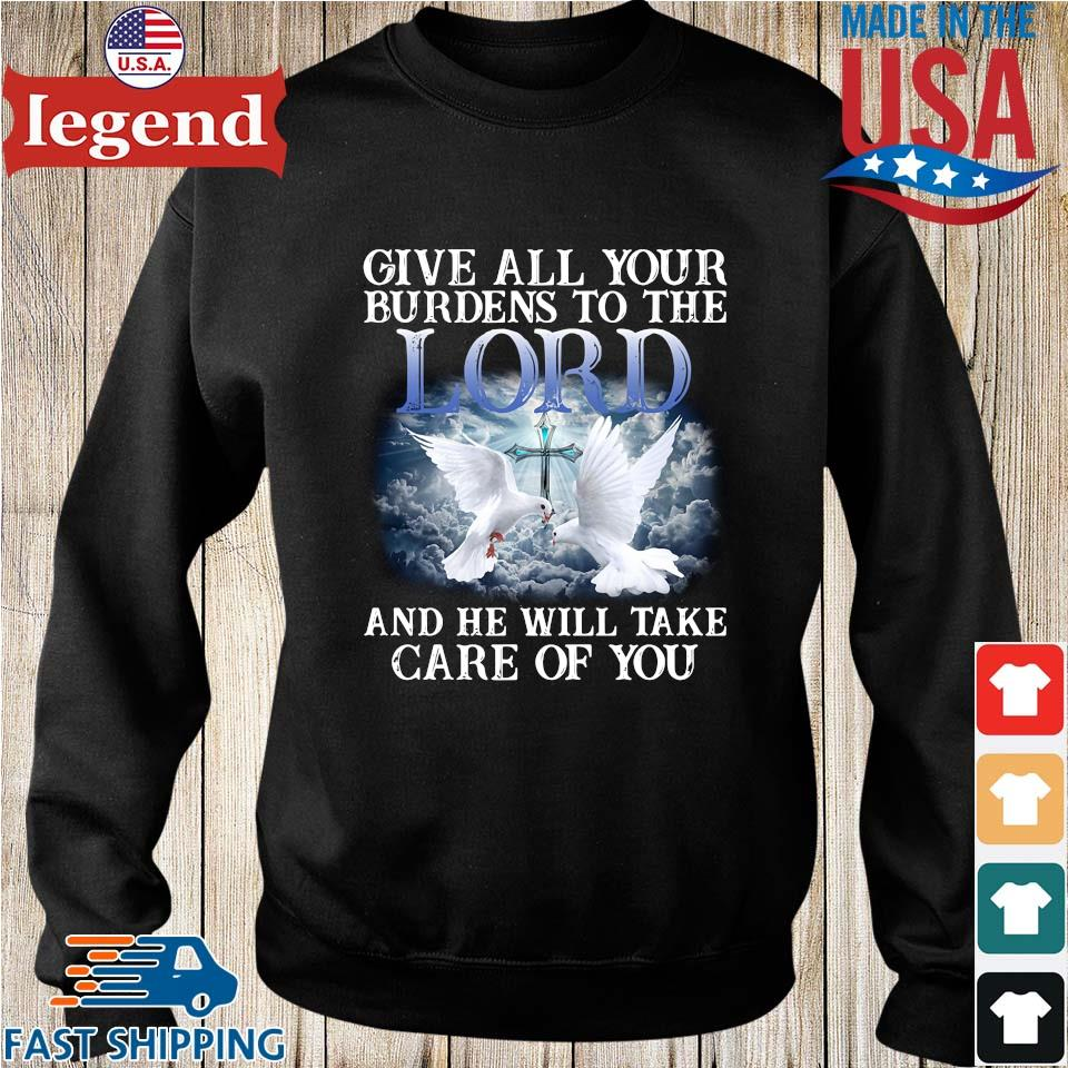 Give all your burdens to the lord and he will take care of you Sweater den-min