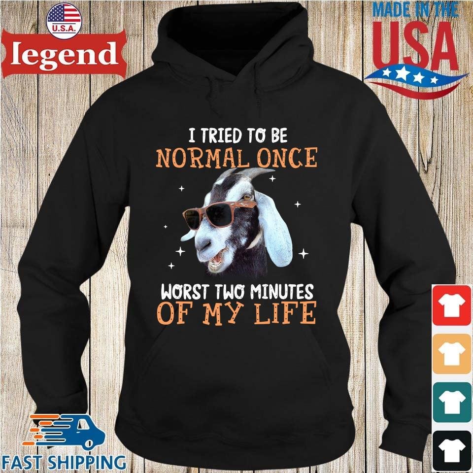 Goat I tried to be normal once worst two minutes of my life Hoodie den-min