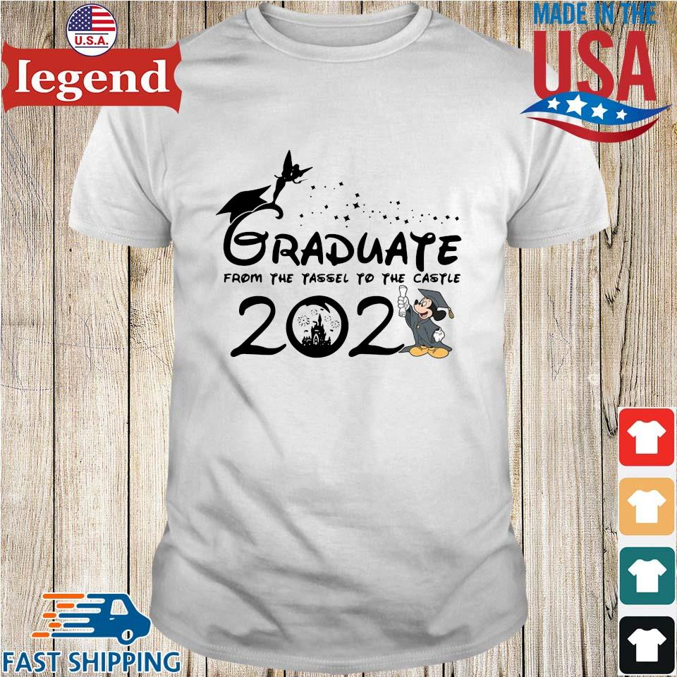 Graduate from the tassel to the castle 2021 shirt