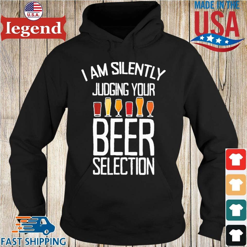 I am silently judging your beer selection Hoodie den-min