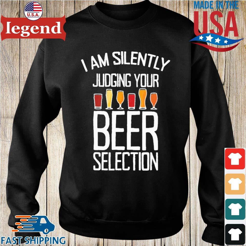 I am silently judging your beer selection Sweater den-min