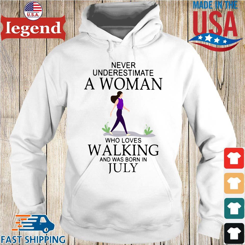 Never underestimate a woman who loves walking and was born in july Hoodie trang-min