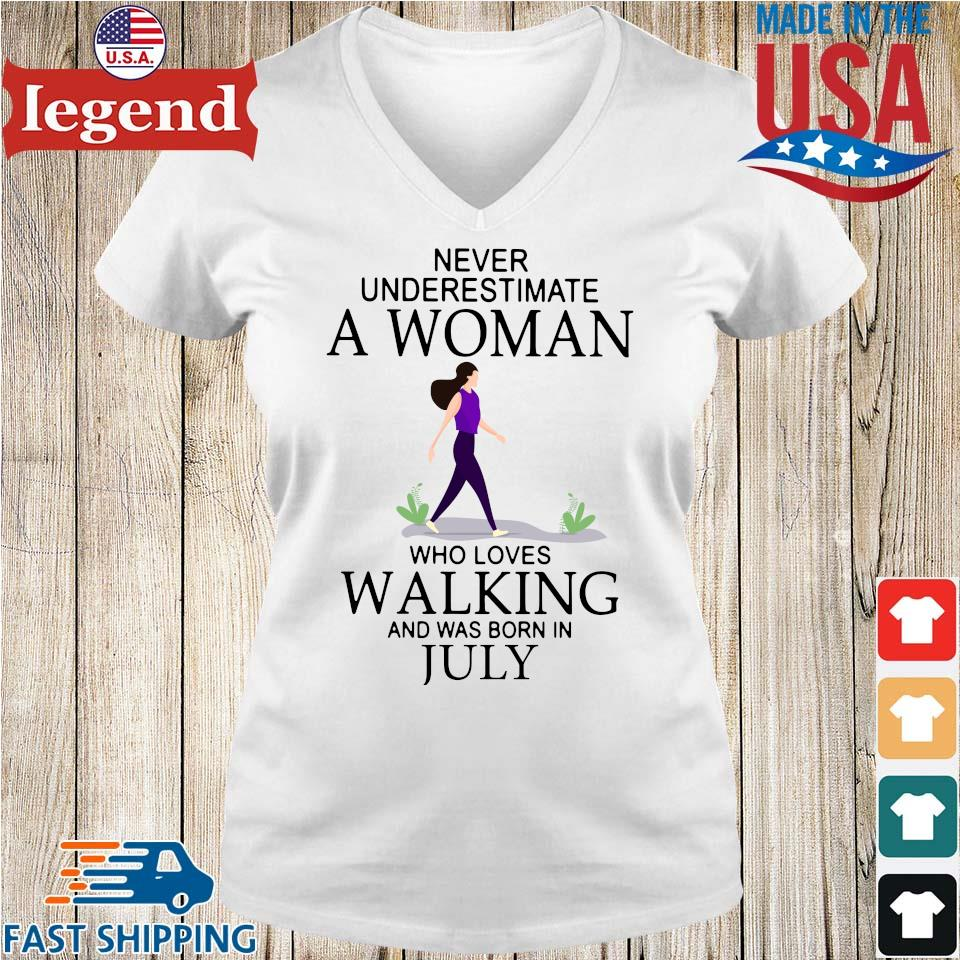 Never underestimate a woman who loves walking and was born in july Ladies V-Neck-min