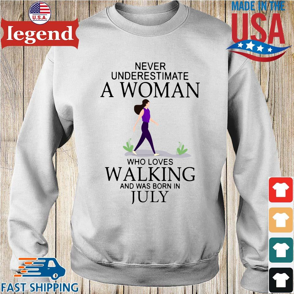 Never underestimate a woman who loves walking and was born in july Sweater trang-min