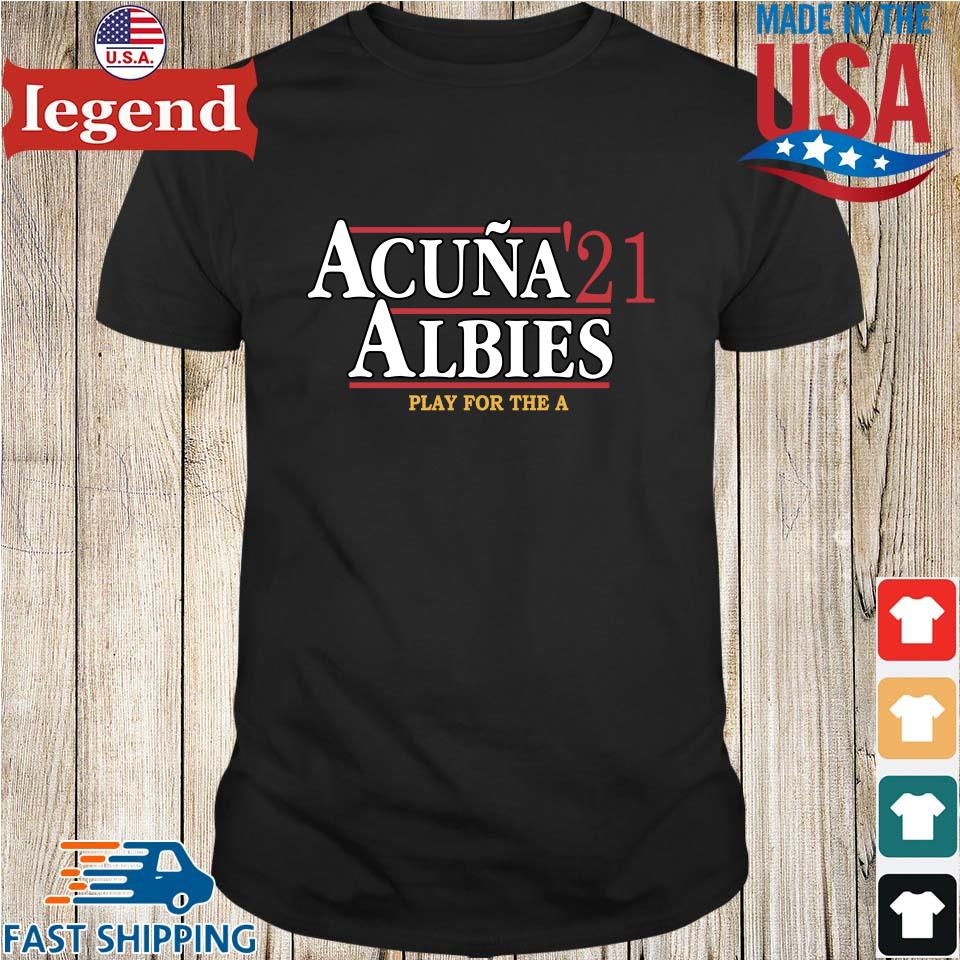Official acuna _21 albies play for the a shirt