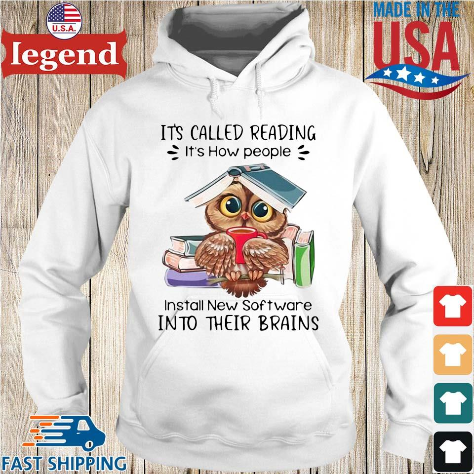 Owl it's called reading it's how people install new software into their brains shirts Hoodie trang-min