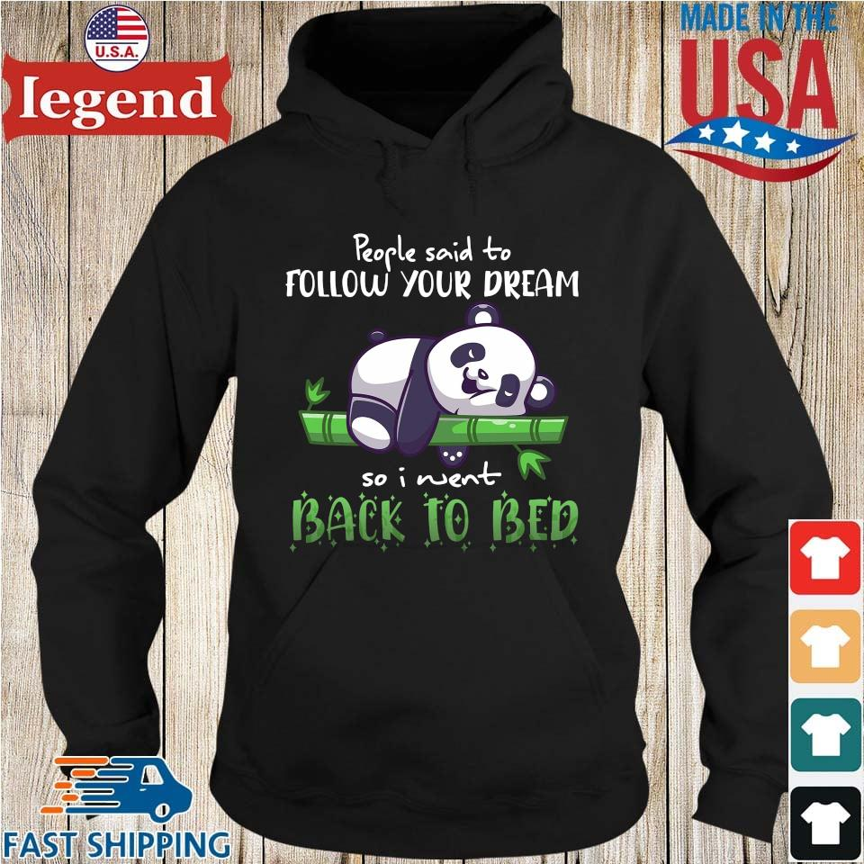 Panda people said to follow your dream so I went back to bed Hoodie den-min