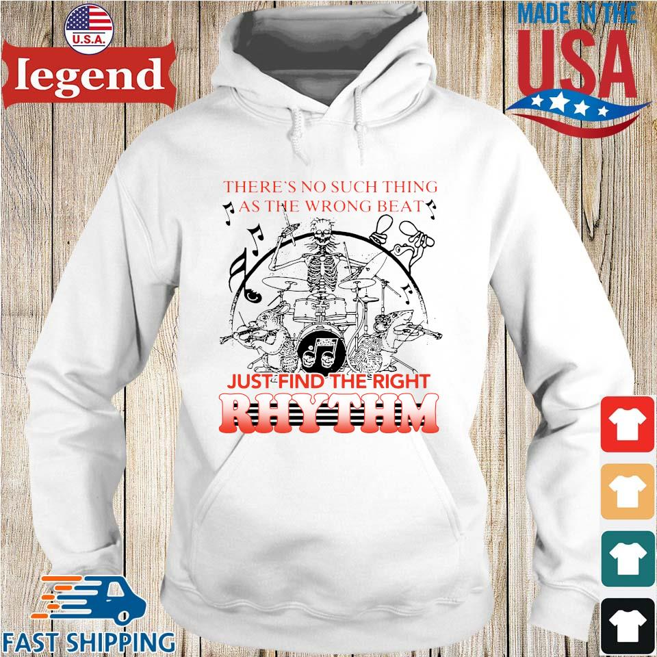 Skeleton There's No Such Thing As The Wrong Beat Just Find The Right Rhythm Shirt Hoodie trang-min