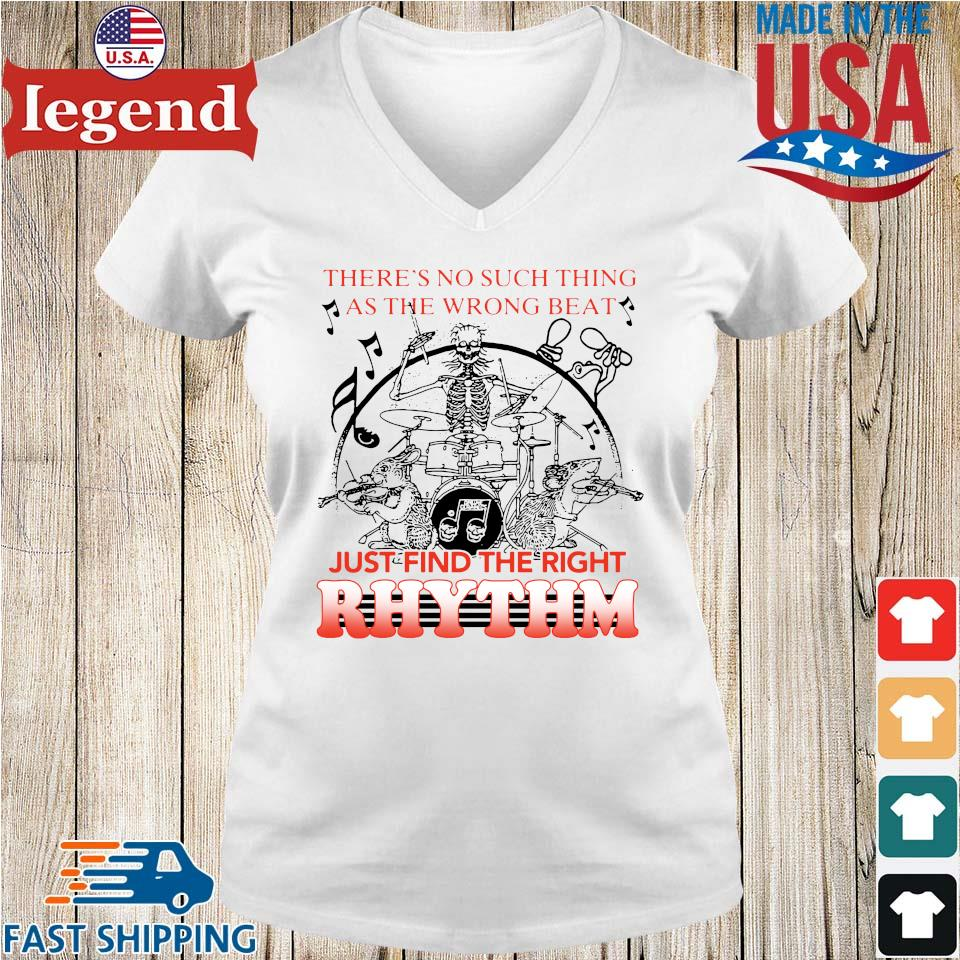 Skeleton There's No Such Thing As The Wrong Beat Just Find The Right Rhythm Shirt Ladies V-Neck-min
