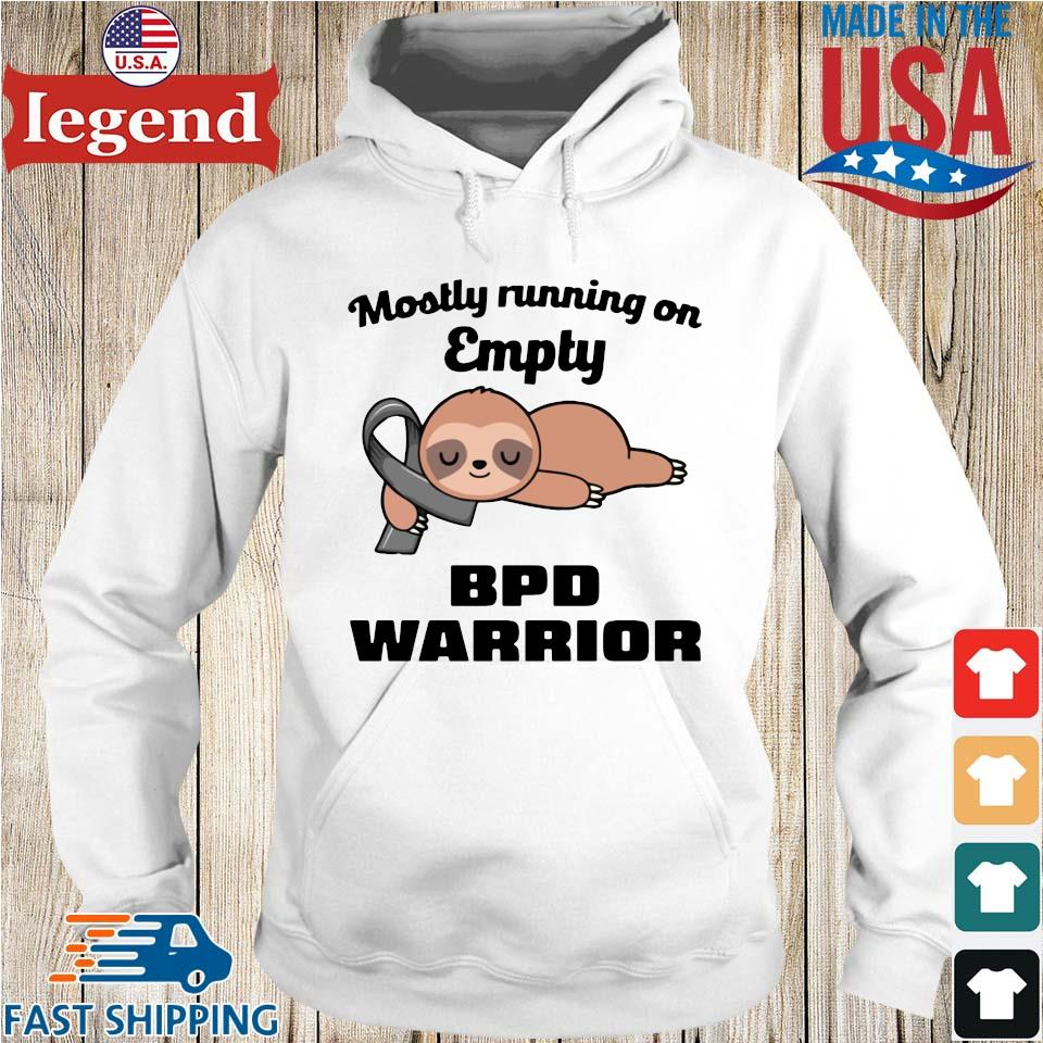 Sloth mostly running on empty bpd warrior Hoodie trang-min