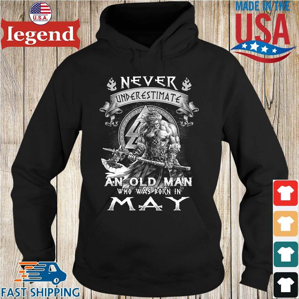 Viking never underestimate an old man who was born in may Hoodie den-min