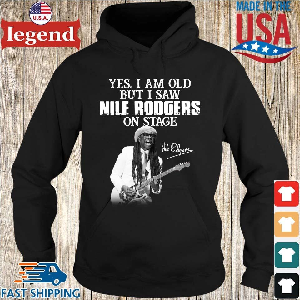 Yes I Am Old But I Saw Nile Rodgers On Stage Signature Shirt Hoodie den-min