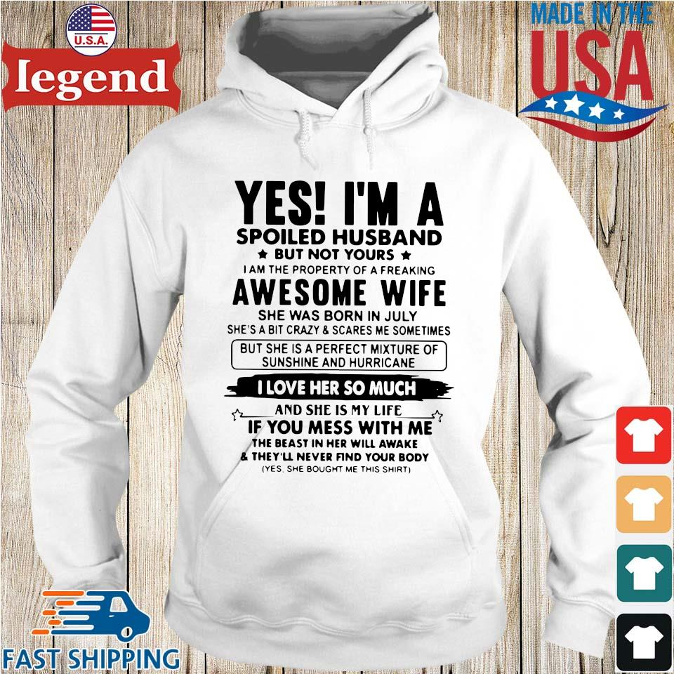 Yes I'm a spoiled husband but not yours I am the property of a freaking awesome wife Hoodie trang-min