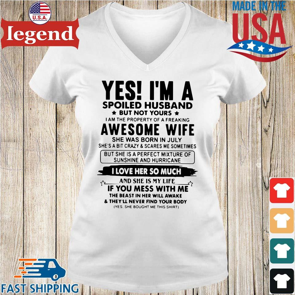 Yes I'm a spoiled husband but not yours I am the property of a freaking awesome wife Ladies V-Neck-min