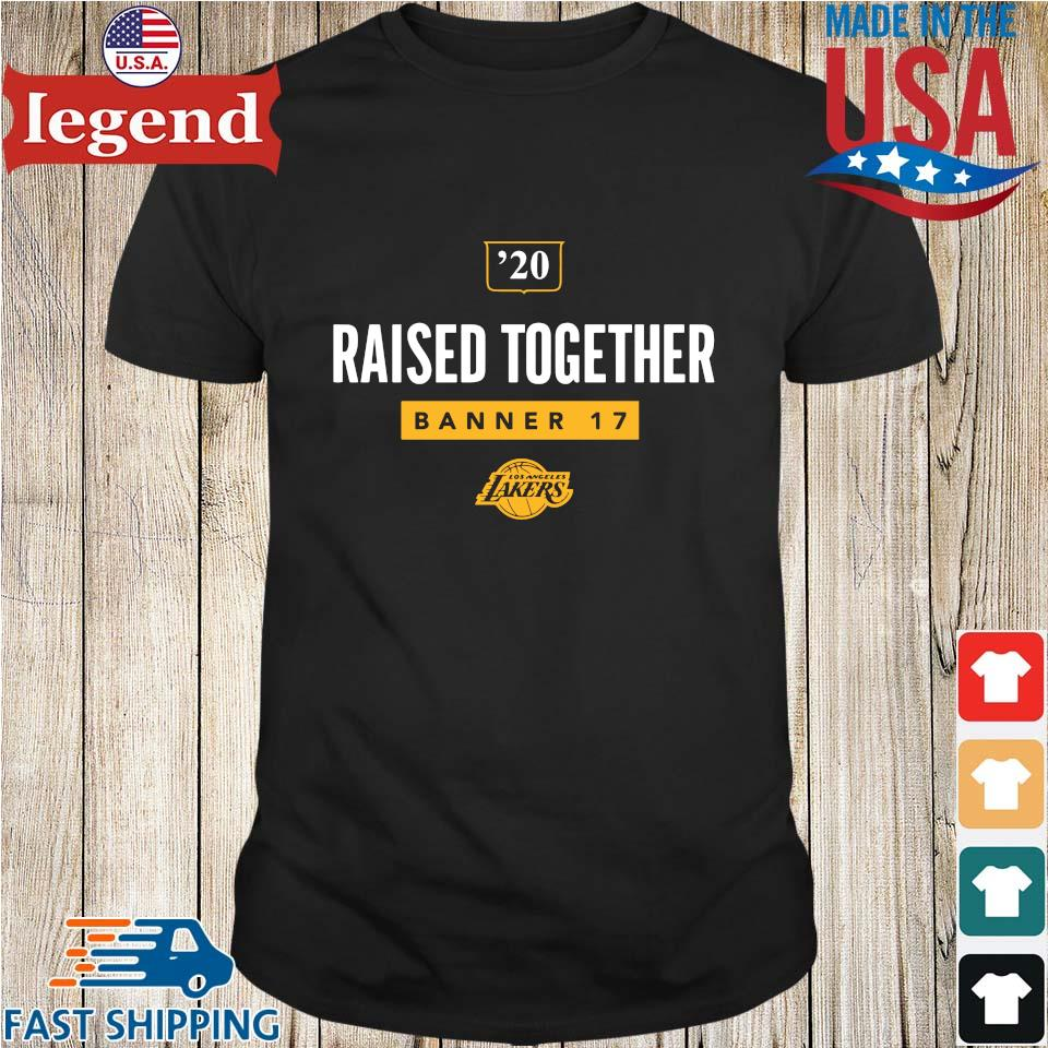 '20 raised together banner 17 Los Angeles Lakers shirt