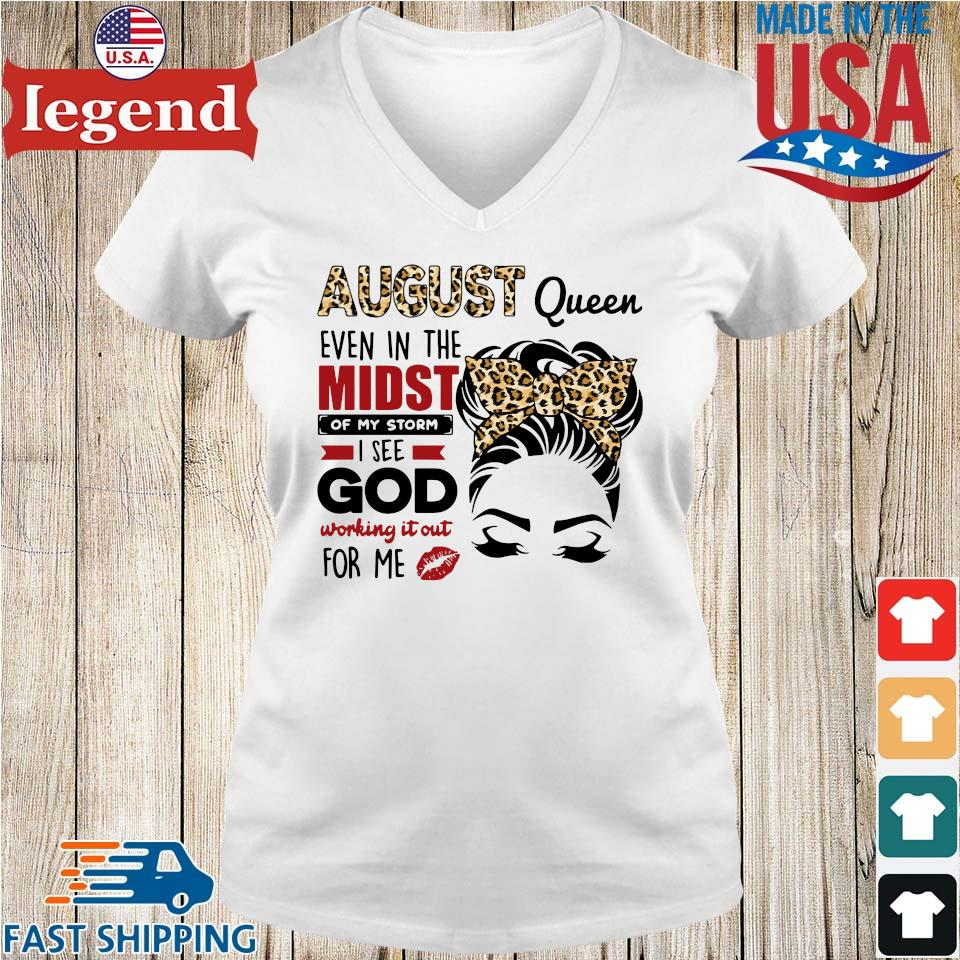 August Queen Even In The Midst Of My Storm I See God Working It Out For Me Shirt Ladies V-Neck-min