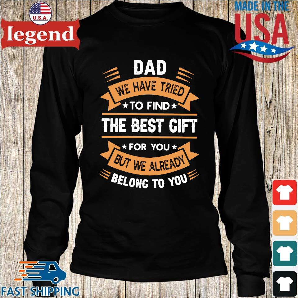 Dad we have tried to find the best gift for you but we already belong to you Longs den-min