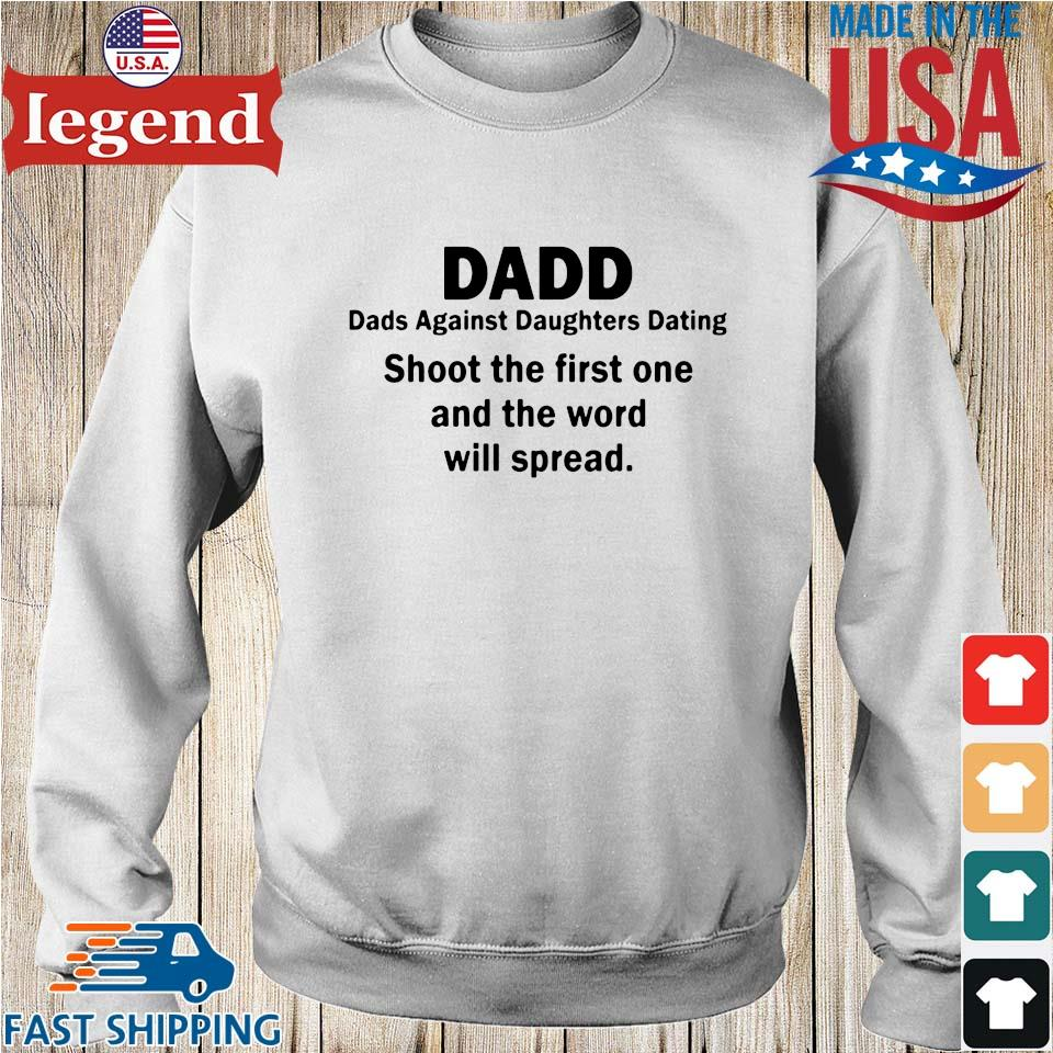 Dadd dads against daughters dating shoot the first one and the word will spread Sweater trang-min