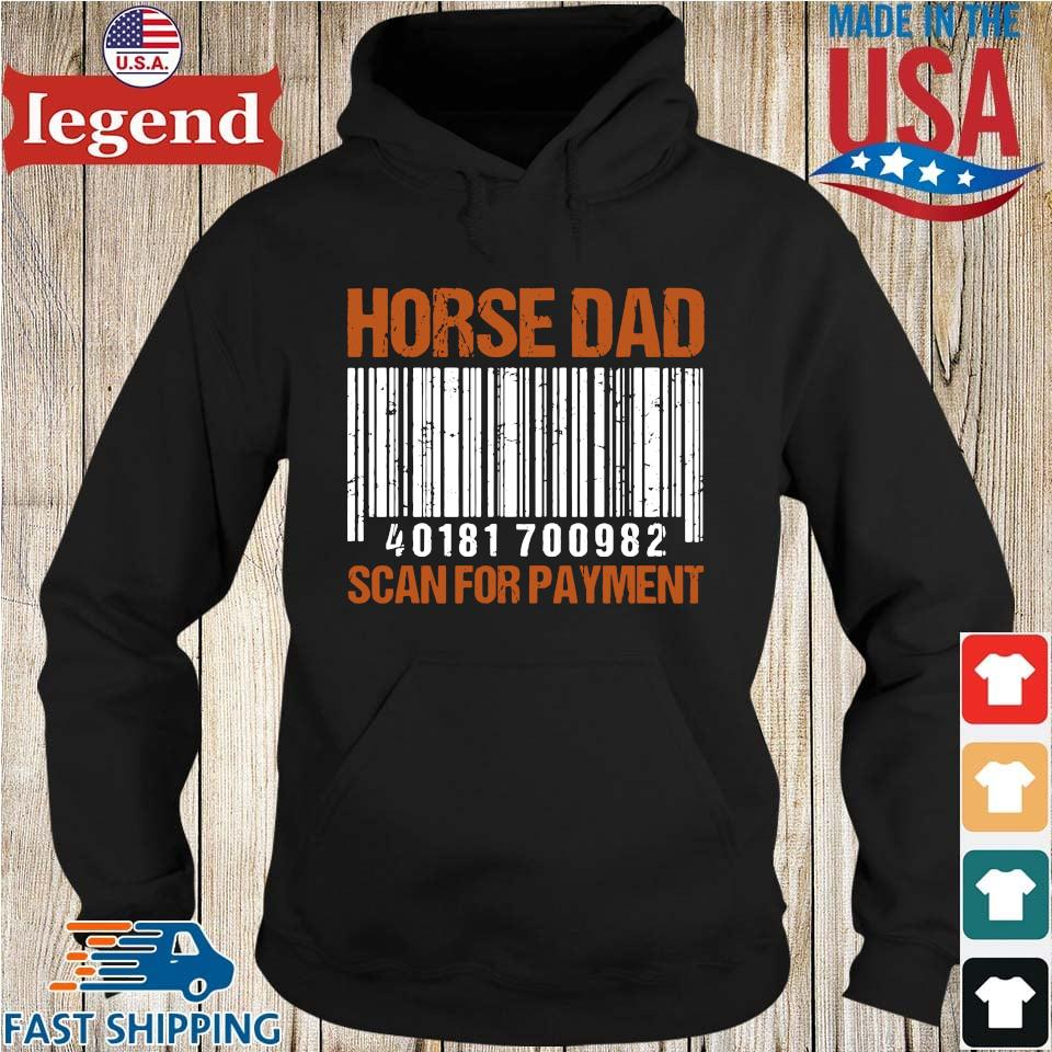 Horse dad scan for payment Hoodie den-min