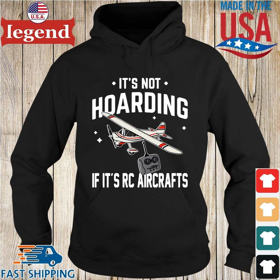 It's not hoarding if it's rc aircrafts Hoodie den-min