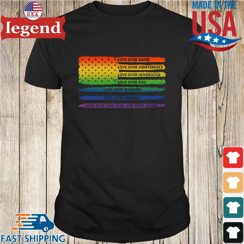 LGBT Love Over Hater Love Over Indifference Love Over Ego American Flag Shirt