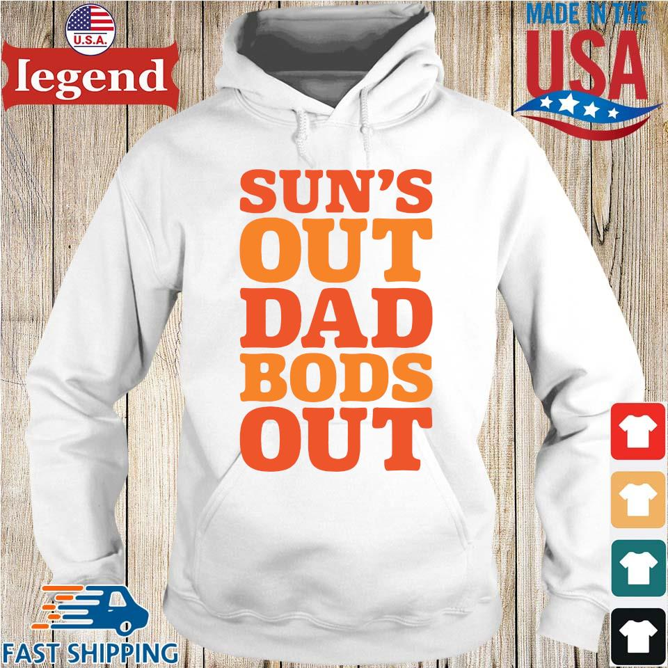 Sun's out dad bods out Hoodie trang-min