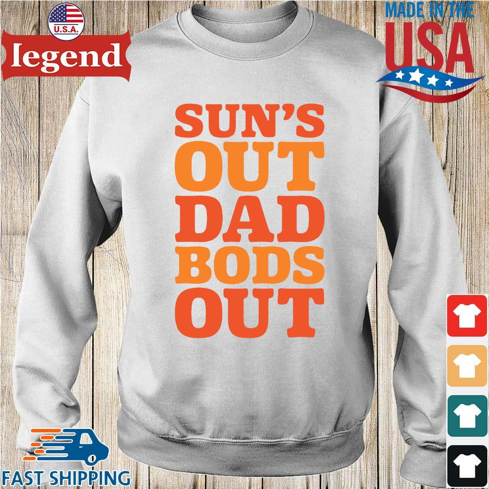 Sun's out dad bods out Sweater trang-min