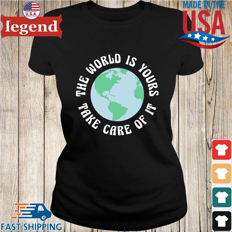 The World Is Yours Take Care Of It Mother Earth Shirt Ladies den-min