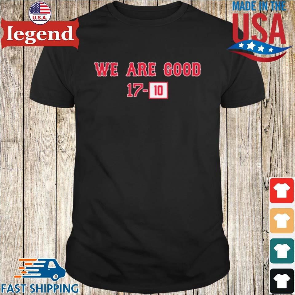 We Are Good 17-10 Shirt