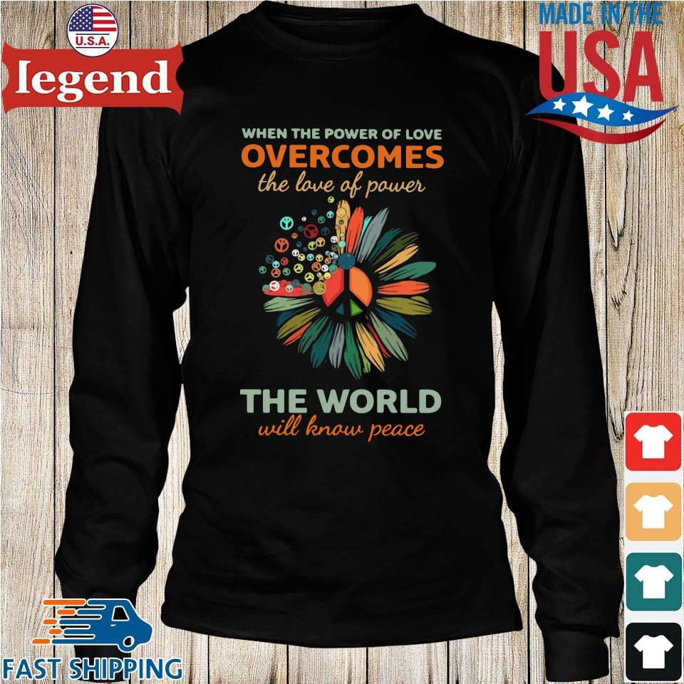 When the power of love overcomes the love of power the world will know peace Longs den-min