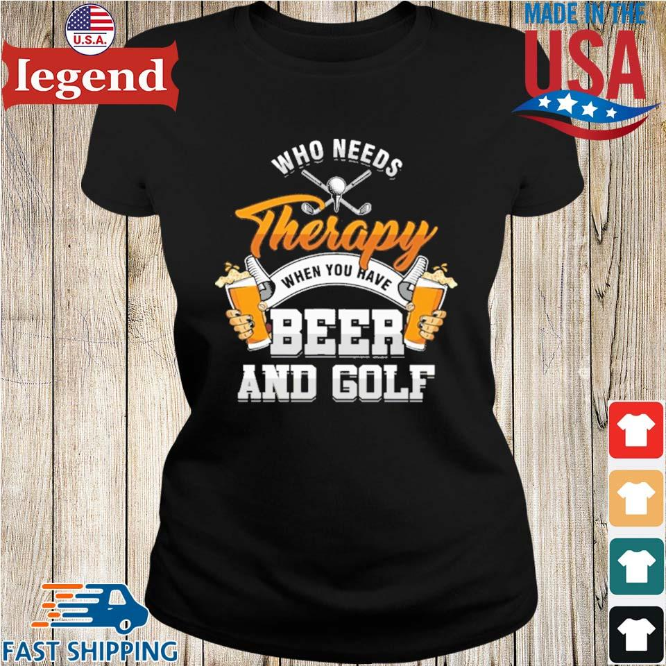 Who needs therapy when you have beer and golf Ladies den-min