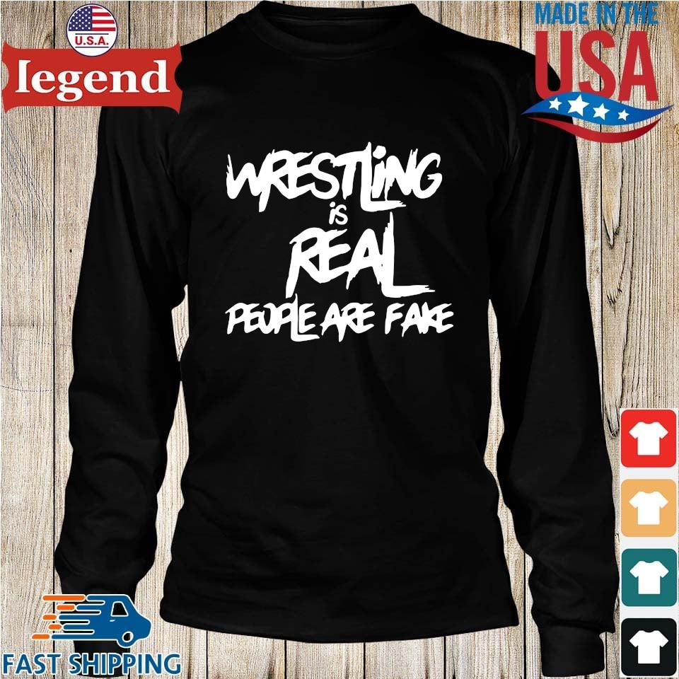 Wrestling is real people are fake Longs den-min