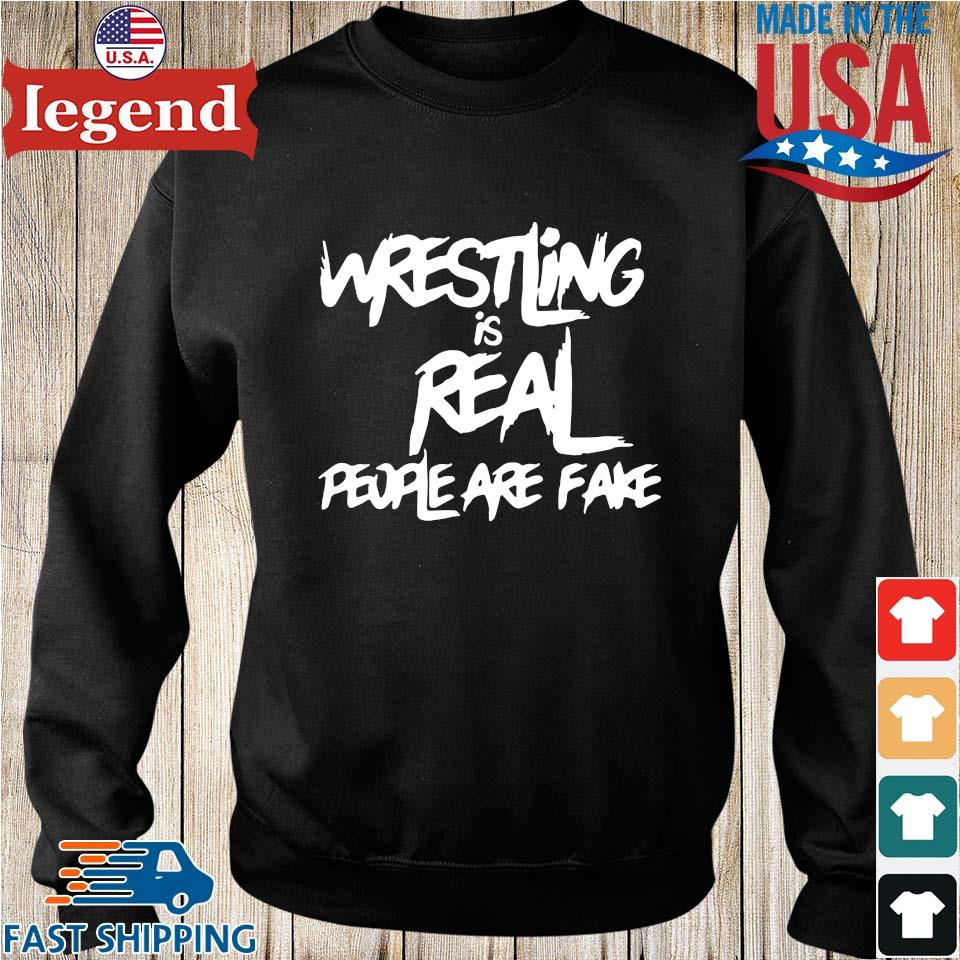 Wrestling is real people are fake Sweater den-min